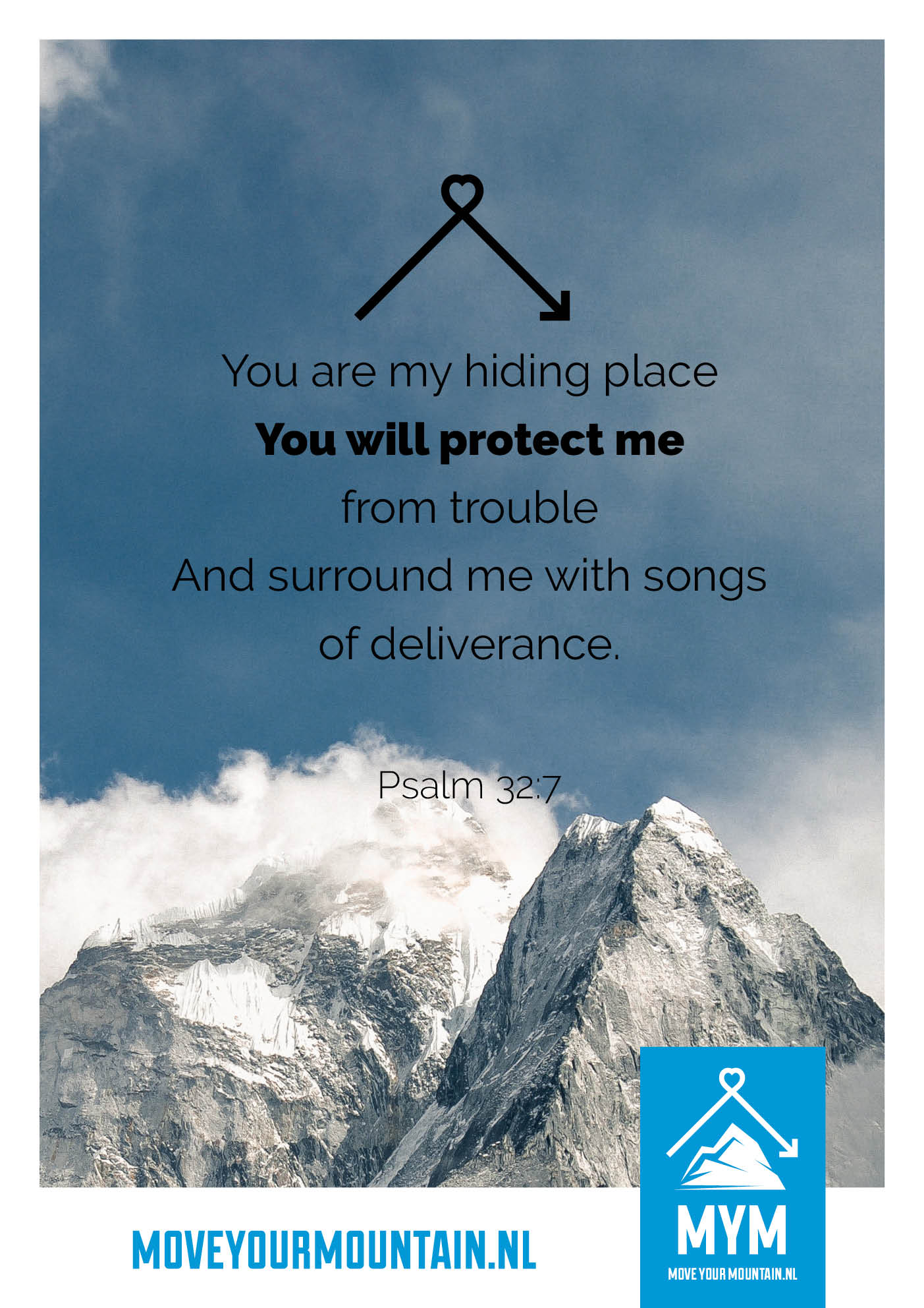 You are my hiding place. You will protect me drom trouble and surround me with songs of deliverance